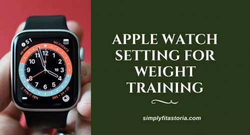 Best-Apple-Watch-Setting-for-Weight-Training