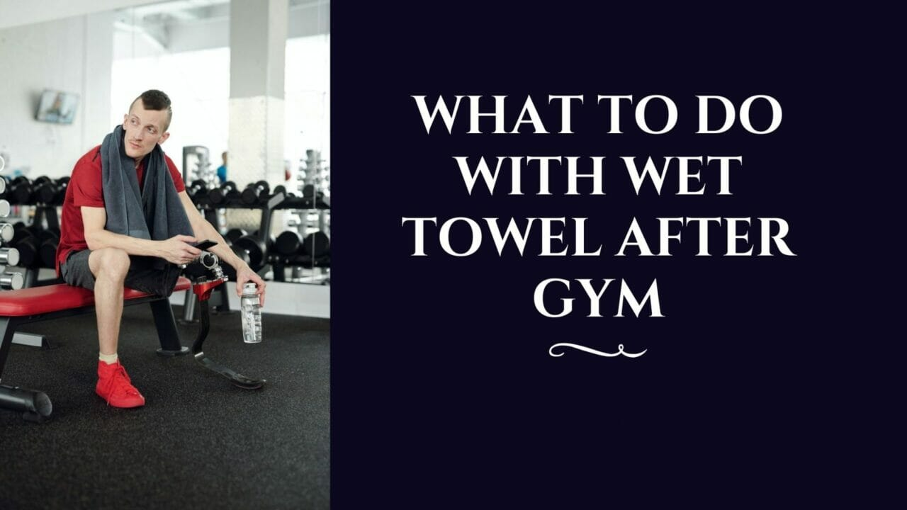 What-to-do-with-Wet-Towel-After-Gym