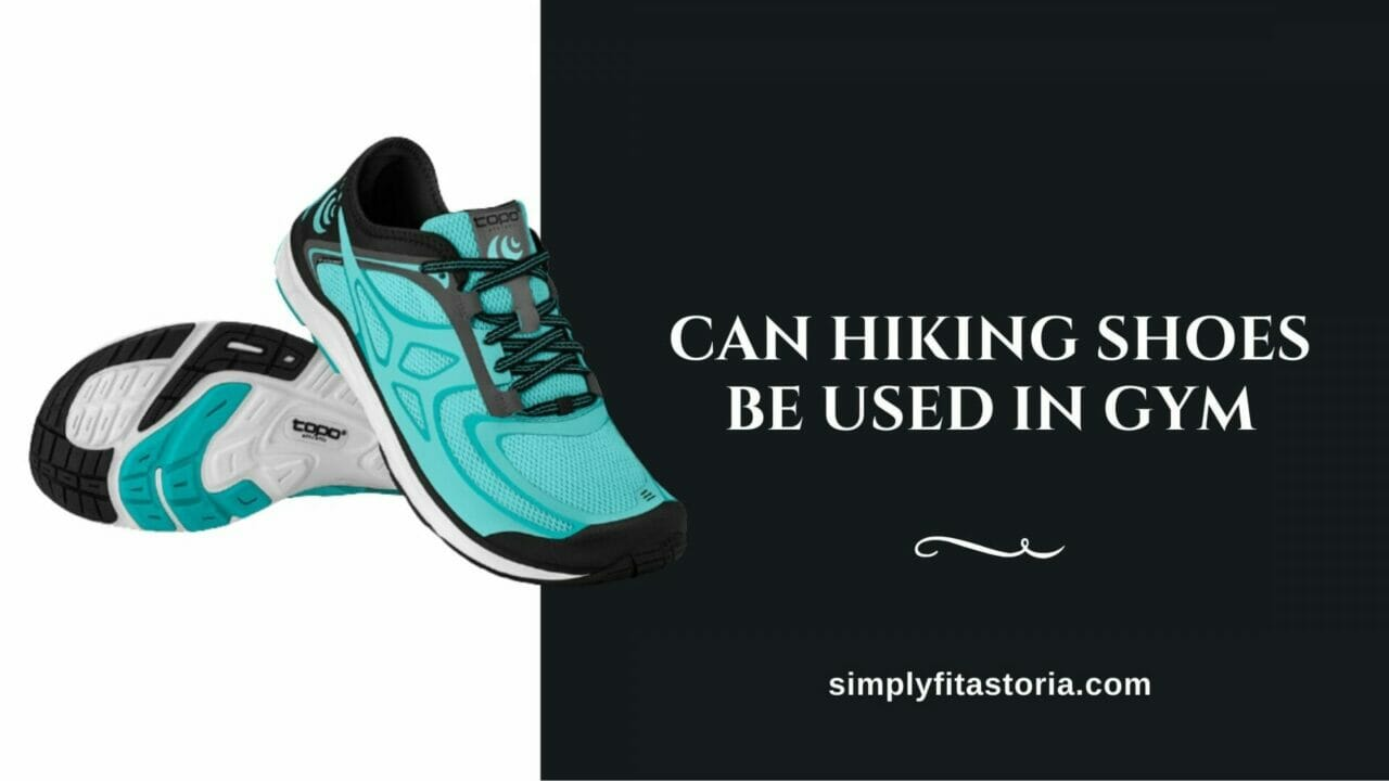 can-hiking-shoes-be-used-in-gym
